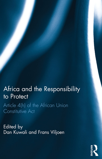 Africa and the Responsibility to Protect Article 4(h) of the African Union Constitutive Act book cover