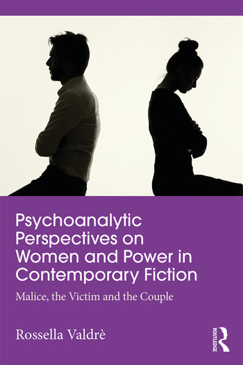 Psychoanalytic Perspectives on Women and Power in Contemporary Fiction Malice, the Victim and the Couple book cover