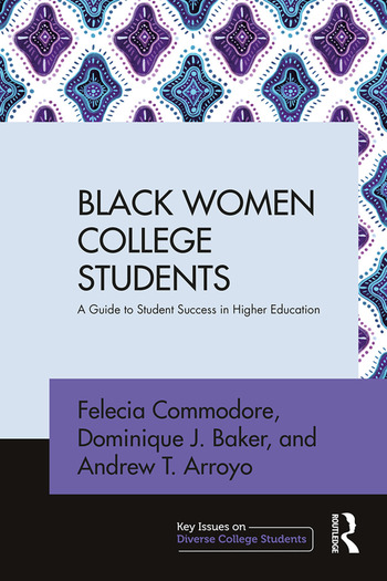 Black Women College Students A Guide to Student Success in Higher Education book cover