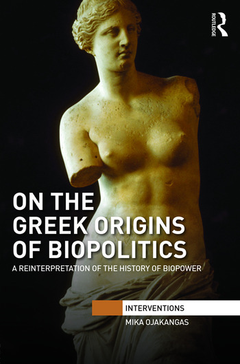 On the Greek Origins of Biopolitics A Reinterpretation of the History of Biopower book cover