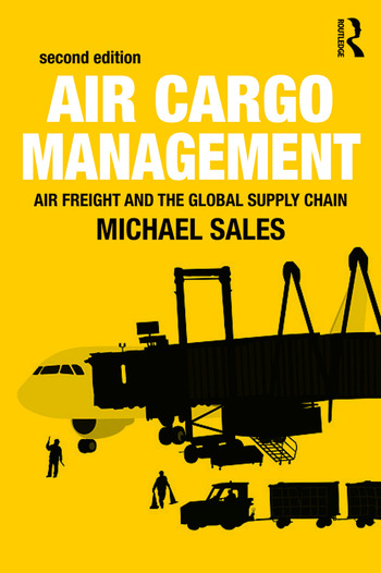 Air Cargo Management Air Freight and the Global Supply Chain book cover