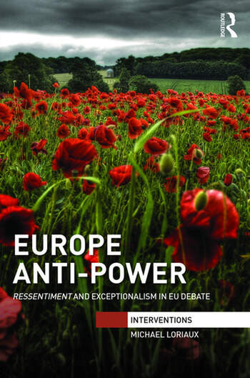 Europe Anti-Power Ressentiment and Exceptionalism in EU Debate book cover