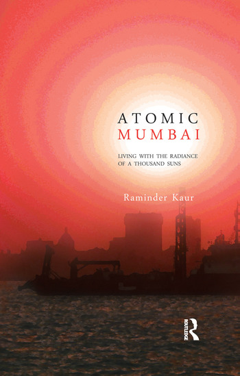 Atomic Mumbai Living with the Radiance of a Thousand Suns book cover