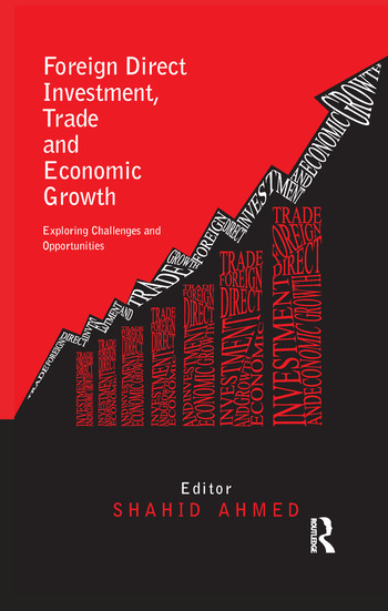 Foreign Direct Investment, Trade and Economic Growth Challenges and Opportunities book cover