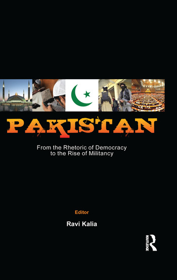 Pakistan: From the Rhetoric of Democracy to the Rise of Militancy book cover