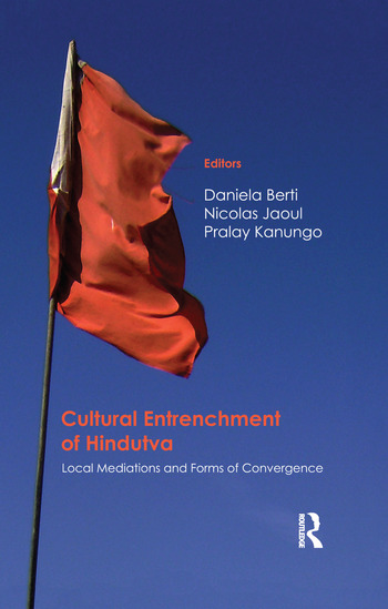 Cultural Entrenchment of Hindutva Local Mediations and Forms of Convergence book cover