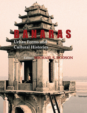 Banaras: Urban Forms and Cultural Histories book cover