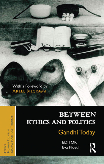 Between Ethics and Politics New Essays on Gandhi book cover