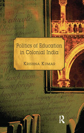 Politics of Education in Colonial India book cover