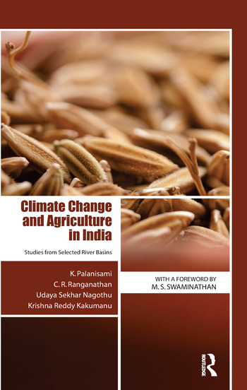Climate Change and Agriculture in India Studies from Selected River Basins book cover