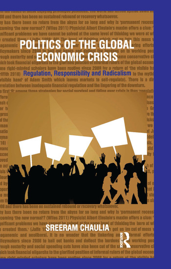 Politics of the Global Economic Crisis Regulation, Responsibility and Radicalism book cover