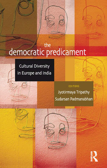 The Democratic Predicament Cultural Diversity in Europe and India book cover