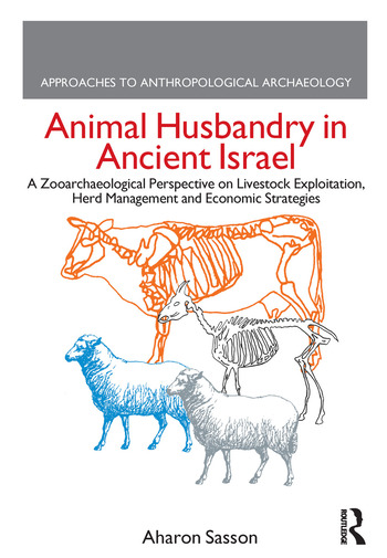 Animal Husbandry in Ancient Israel A Zooarchaeological Perspective on Livestock Exploitation, Herd Management and Economic Strategies book cover