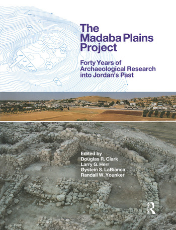The Madaba Plains Project Forty Years of Archaeological Research into Jordan's Past book cover