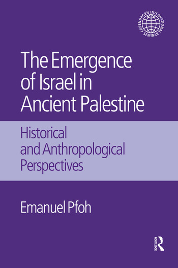 The Emergence of Israel in Ancient Palestine Historical and Anthropological Perspectives book cover