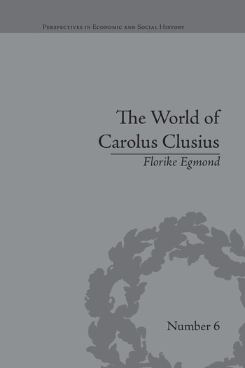 The World of Carolus Clusius Natural History in the Making, 1550-1610 book cover
