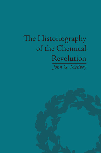The Historiography of the Chemical Revolution Patterns of Interpretation in the History of Science book cover