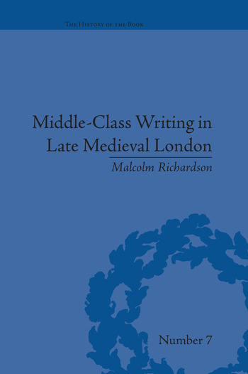 Middle-Class Writing in Late Medieval London book cover