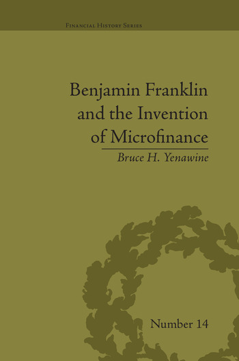 Benjamin Franklin and the Invention of Microfinance book cover