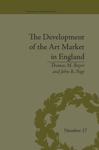 The Development of the Art Market in England Money as Muse, 1730–1900 book cover