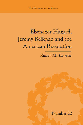 Ebenezer Hazard, Jeremy Belknap and the American Revolution book cover