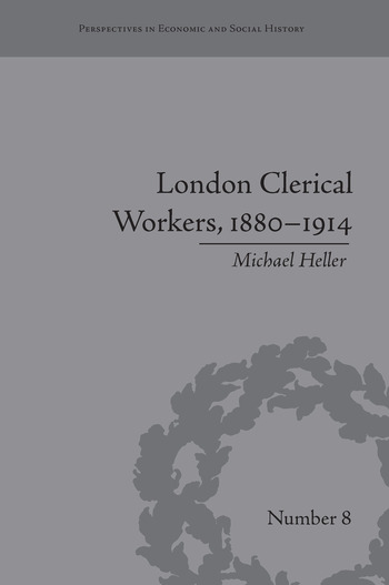 London Clerical Workers, 1880–1914 Development of the Labour Market book cover