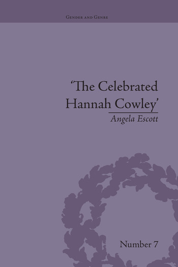 The Celebrated Hannah Cowley Experiments in Dramatic Genre, 1776–1794 book cover