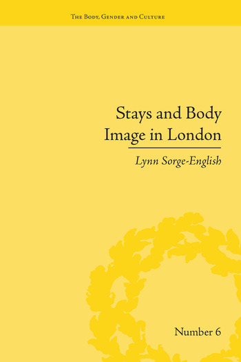 Stays and Body Image in London The Staymaking Trade, 1680–1810 book cover
