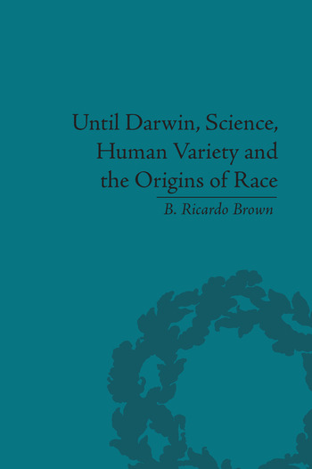 Until Darwin, Science, Human Variety and the Origins of Race book cover