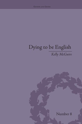Dying to be English Suicide Narratives and National Identity, 1721–1814 book cover