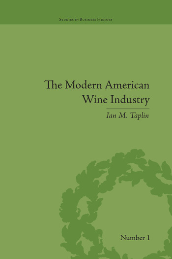 The Modern American Wine Industry Market Formation and Growth in North Carolina book cover