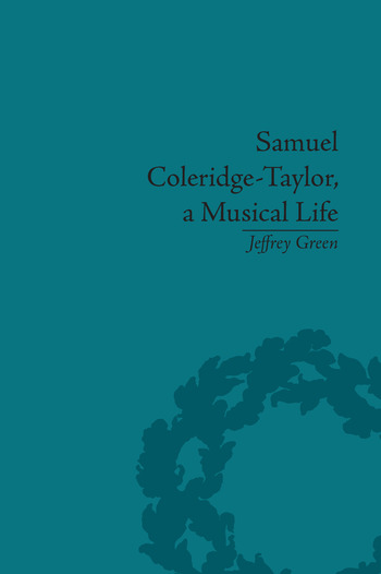 Samuel Coleridge-Taylor, a Musical Life book cover