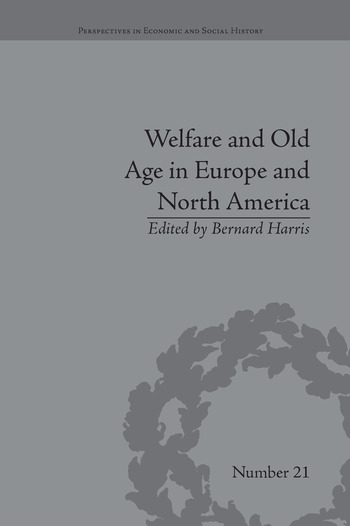 Welfare and Old Age in Europe and North America The Development of Social Insurance book cover