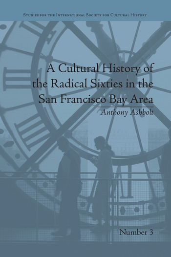 A Cultural History of the Radical Sixties in the San Francisco Bay Area book cover