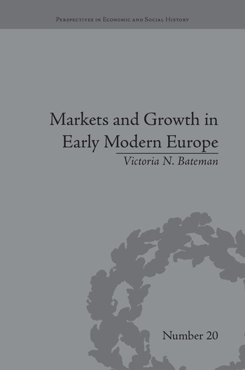 Markets and Growth in Early Modern Europe book cover