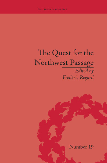 The Quest for the Northwest Passage Knowledge, Nation and Empire, 1576–1806 book cover