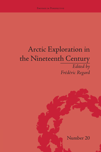 Arctic Exploration in the Nineteenth Century Discovering the Northwest Passage book cover
