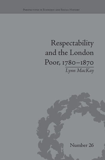Respectability and the London Poor, 1780–1870 The Value of Virtue book cover