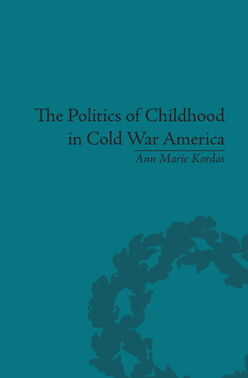 The Politics of Childhood in Cold War America book cover
