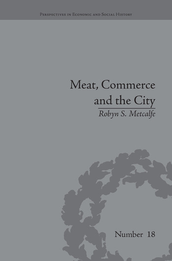 Meat, Commerce and the City The London Food Market, 1800–1855 book cover