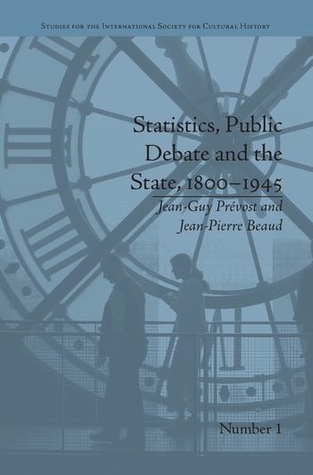 Statistics, Public Debate and the State, 1800–1945 A Social, Political and Intellectual History of Numbers book cover