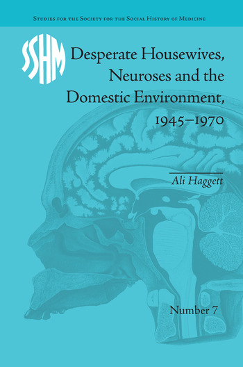 Desperate Housewives, Neuroses and the Domestic Environment, 1945–1970 book cover