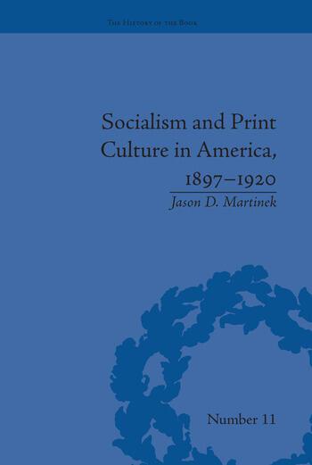 Socialism and Print Culture in America, 1897–1920 book cover