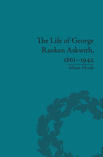 The Life of George Ranken Askwith, 1861–1942 book cover