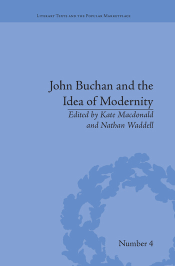 John Buchan and the Idea of Modernity book cover
