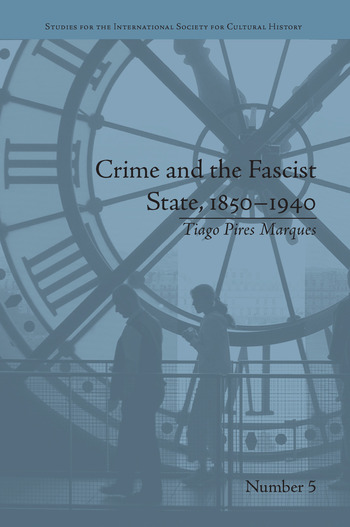 Crime and the Fascist State, 1850–1940 book cover