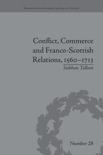 Conflict, Commerce and Franco-Scottish Relations, 1560–1713 book cover