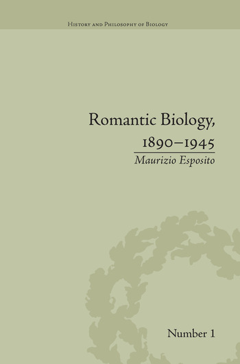 Romantic Biology, 1890–1945 book cover