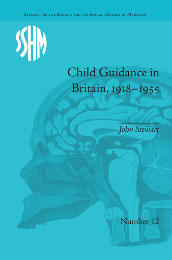 Child Guidance in Britain, 1918–1955 The Dangerous Age of Childhood book cover