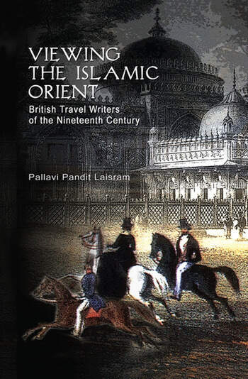 Viewing the Islamic Orient British Travel Writers of the Nineteenth Century book cover